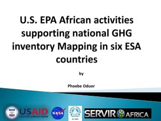 U.S. EPA African activities supporting national GHG inventory Mapping in six ESA countries