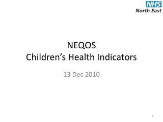 NEQOS Children's Health Indicators