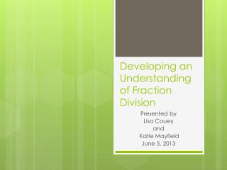 Developing an Understanding of Fraction Division