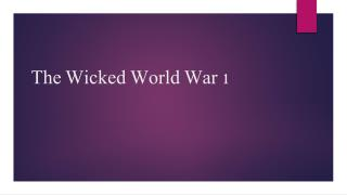 The Wicked World War 1