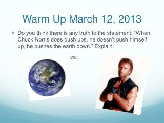 Warm Up March 12, 2013