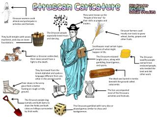 The Etruscans enjoyed bright colors, along with gambling, board games , and sports .