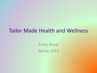 Tailor Made Health and Wellness