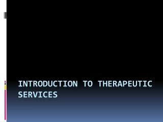 Introduction to Therapeutic Services