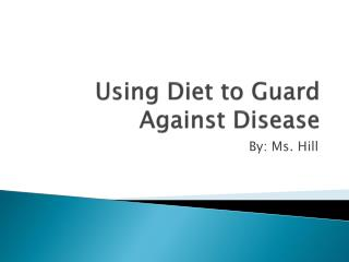 Using Diet to Guard Against Disease