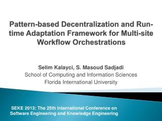 Selim Kalayci, S. Masoud Sadjadi School of Computing and Information Sciences