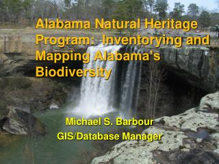 Alabama  Natural Heritage  Program:  Inventorying and Mapping Alabama's Biodiversity