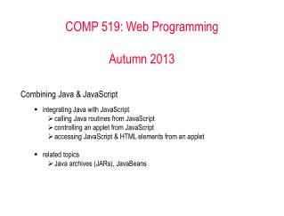 COMP 519: Web Programming  Autumn 2011