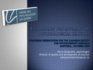 Pierre  Desjardins ,  psychologist Director  of  quality  and  development  of practice