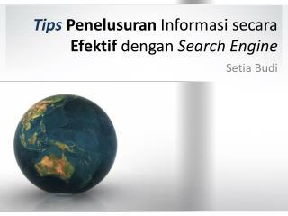 Tips Penelusuran Informasi secara Efektif dengan Search Engine