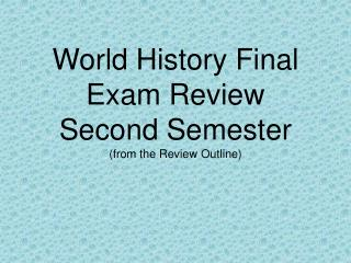 World History Final Exam Review Second Semester (from the Review Outline)