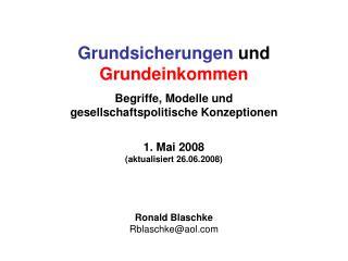 Grundsicherungen und Grundeinkommen  Begriffe, Modelle und  gesellschaftspolitische Konzeptionen  1. Mai 2008 aktualisie