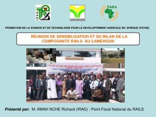 REUNION DE SENSIBLISATION ET DU BILAN DE LA COMPOSANTE  RAILS  AU  CAMEROUN