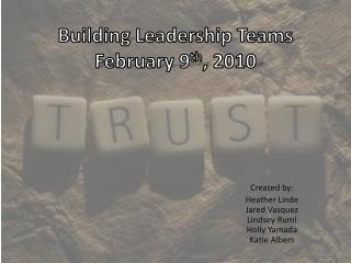 Building Leadership Teams February 9 th , 2010