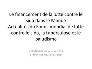 VIROSEM-26 septembre 2013 Frédéric Goyet, GIP ESTHER