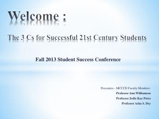 Welcome  : The  3 Cs for Successful 21st  Century Students