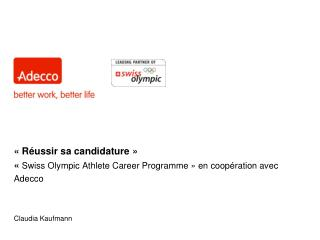 ��R�ussir sa candidature � �  Swiss Olympic Athlete Career Programme�� en coop�ration avec Adecco