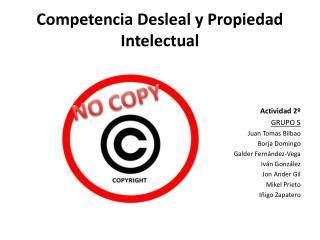 Competencia Desleal y Propiedad Intelectual