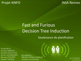 Fast  and  Furious Decision Tree Induction Soutenance de planification