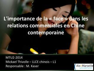 L'importance  de la « face » dans les  relations commerciales en Chine  contemporaine