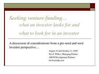 Seeking venture funding   what an investor looks for and    what to look for in an investor