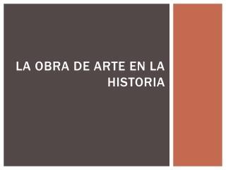 La obra de arte en la historia