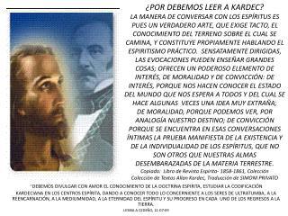 * DEBEMOS DIVULGAR CON AMOR EL CONOCIMIENTO DE LA DOCTRINA ESPIRITA, ESTUDIAR LA CODIFICACIÓN