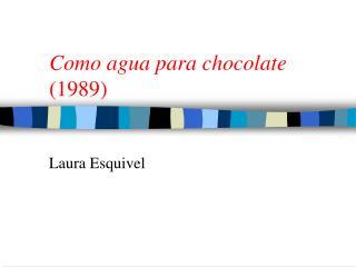 Como  agua para  chocolate (1989)
