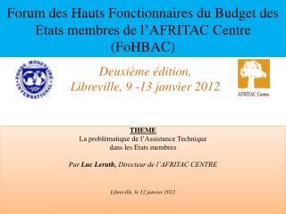 Forum des Hauts Fonctionnaires du Budget des Etats membres de l'AFRITAC Centre (FoHBAC)