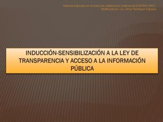 INDUCCIÓN-SENSIBILIZACIÓN  A LA LEY DE TRANSPARENCIA Y ACCESO A LA INFORMACIÓN PÚBLICA