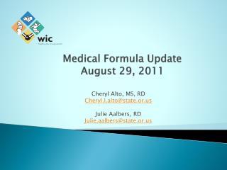 Medical Formula Update  August 29, 2011