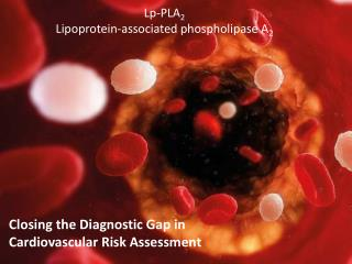 Lp-PLA 2 Lipoprotein-associated phospholipase A 2