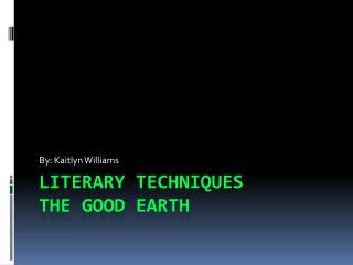 Literary Techniques The Good Earth