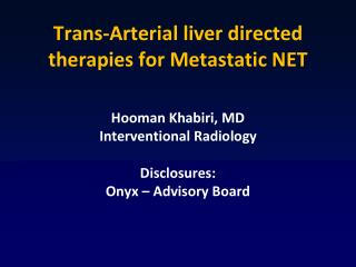 Trans-Arterial liver directed therapies for Metastatic NET