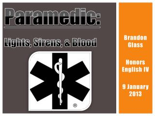 Paramedic:  Lights, Sirens, & Blood