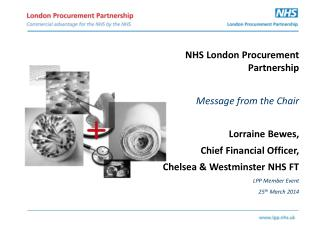 NHS London Procurement  Partnership Message from the Chair Lorraine Bewes,