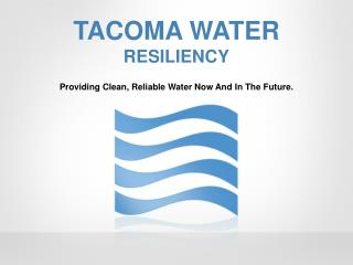 TACOMA WATER  RESILIENCY