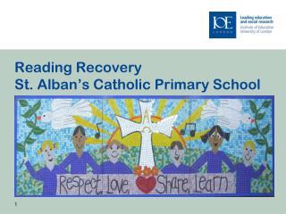 Reading Recovery  St. Alban's Catholic Primary School