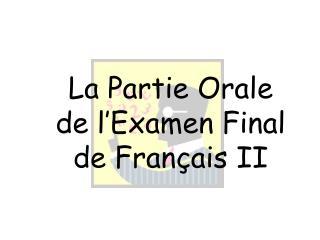 La  Partie Orale de  l'Examen  Final de  Français  II