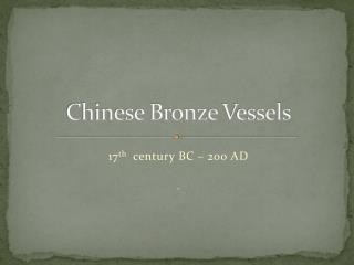 Chinese Bronze  Vessels