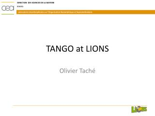 TANGO at LIONS