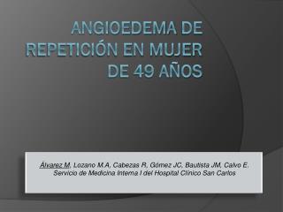 Angioedema  de repetición en mujer de 49 años