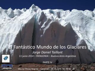 Glaciar Pircas Negras  – San Juan – 30 21 54 S,  69 48 02