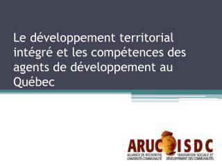 Le développement territorial intégré et les compétences des agents de développement au Québec