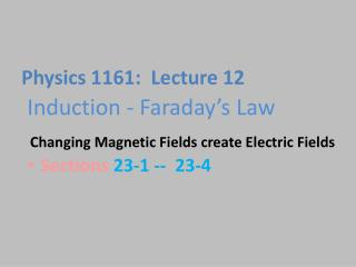 Induction - Faraday's  Law