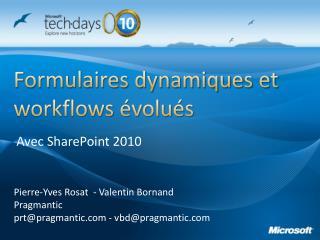 Formulaires dynamiques et  workflows évolués