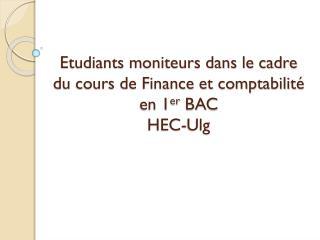 Etudiants moniteurs dans le cadre du cours de Finance et comptabilité en 1 er  BAC  HEC- Ulg