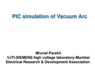 PIC simulation of Vacuum Arc