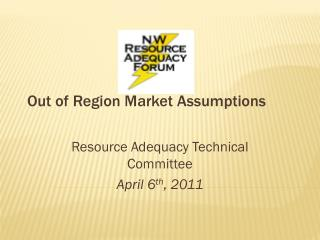 Out of Region Market Assumptions