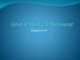 Unit 4: Body & Behavior